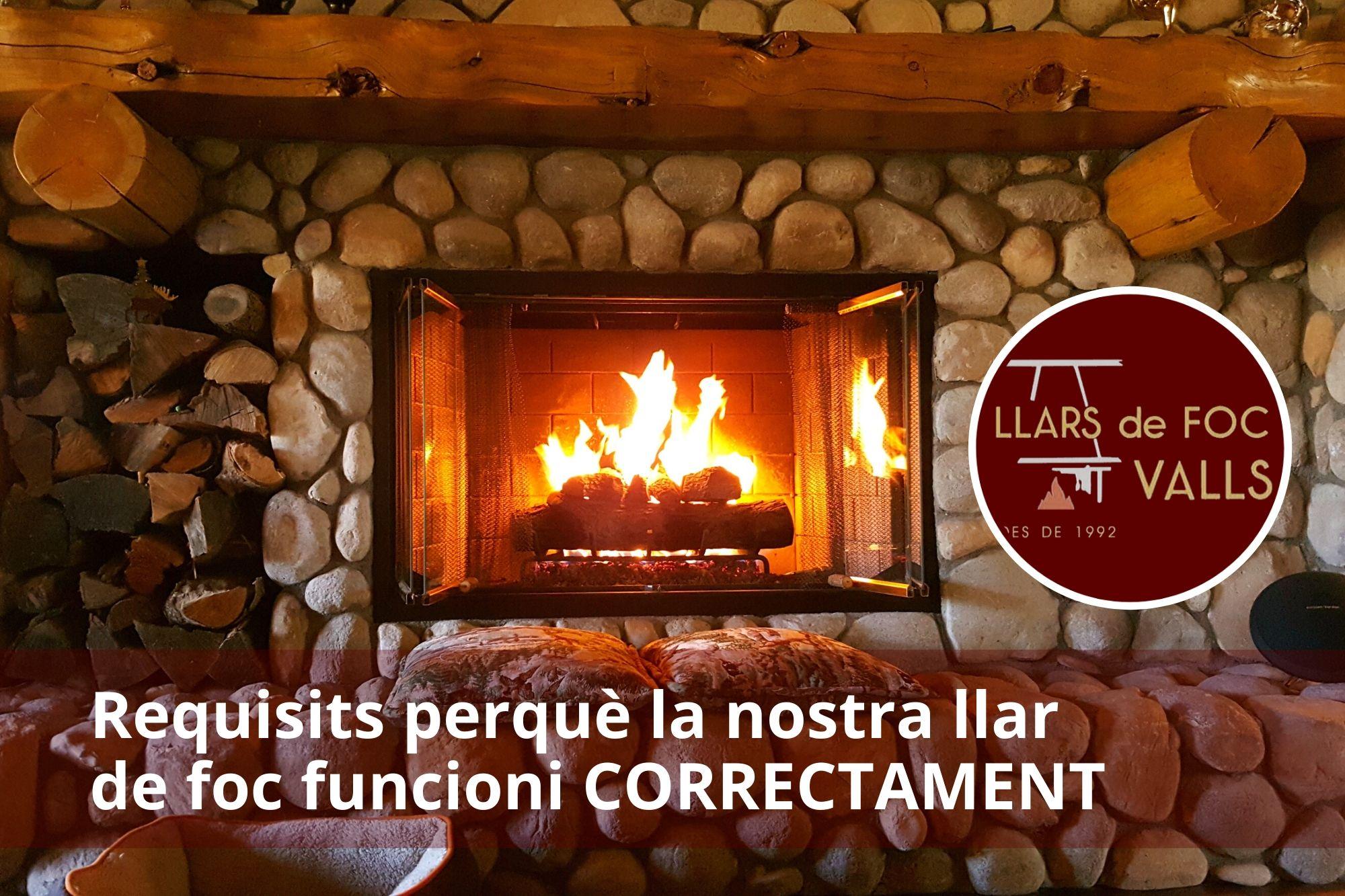 Requisits de funcionament correcte de les llars de foc - Llars de Foc Valls